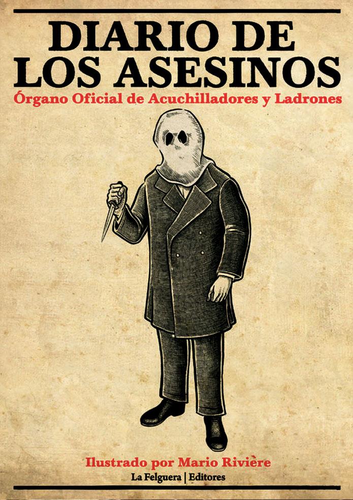 Diario de los Asesinos. Órgano Oficial de Acuchilladores y Ladrones