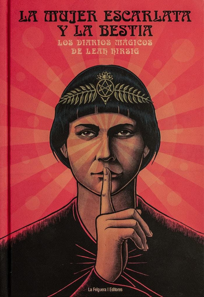 La mujer escarlata y La Bestia. Los diarios mágicos de Leah Hirsig