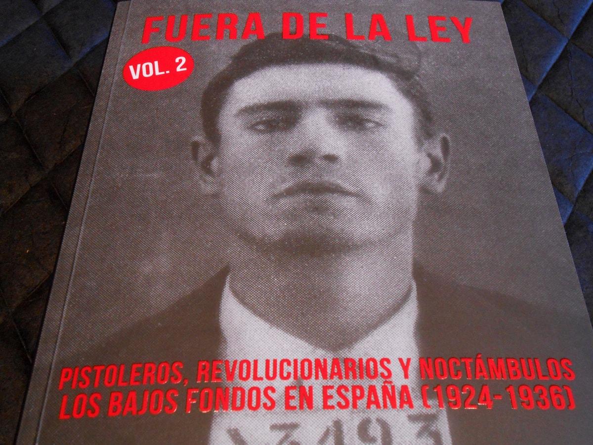 Book tráiler Fuera de la Ley 2. Pistoleros, revolucionarios y noctámbulos. Los bajos fondos en España 1924-1936