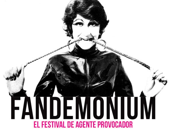 FANDEMONIUM. EL FESTIVAL DE AGENTE PROVOCADOR