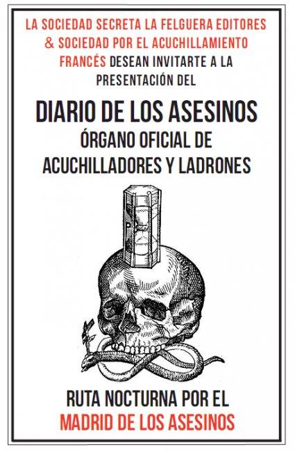 Presentación del *Diario de los Asesinos. Órgano Oficial de Acuchilladores y Ladrones*